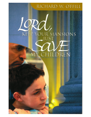 Lord Keep Your Mansions Just Save My Children